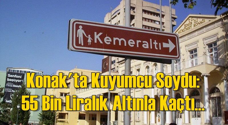 Konak'ta Kuyumcu Soydu: 55 Bin Liralık Altınla Kaçtı...