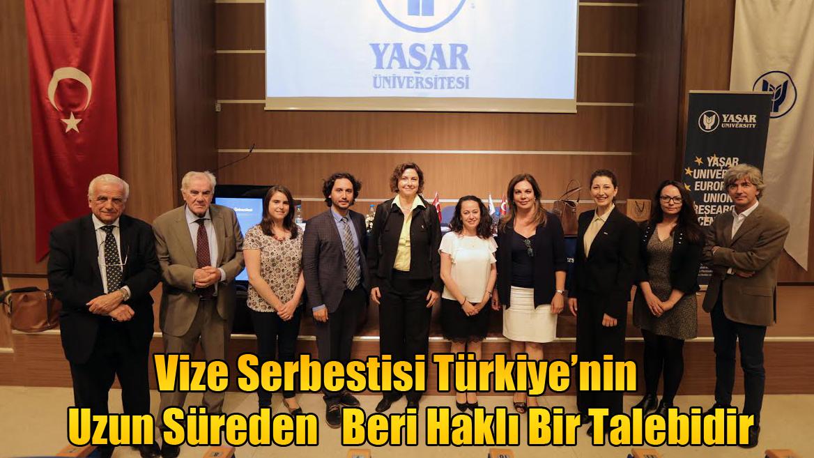 Vize Serbestisi Türkiye'nin Uzun Süreden Beri Haklı Bir Talebidir