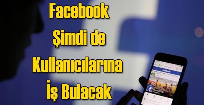 Facebook Kullanıcılarına İş Bulacak!