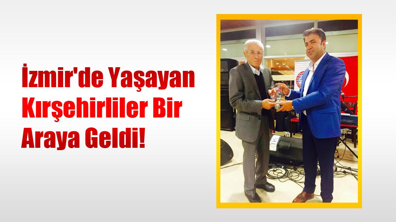 İzmir'de Yaşayan Kırşehirliler Bir Araya Geldi!