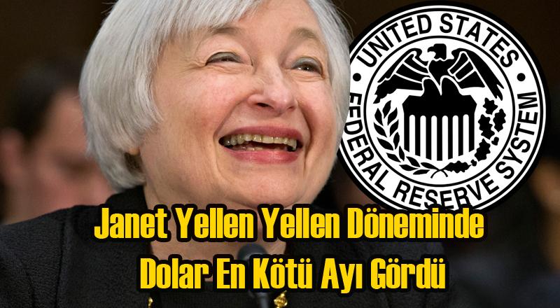 Janet Yellen Yellen Döneminde Dolar En Kötü Ayı Gördü