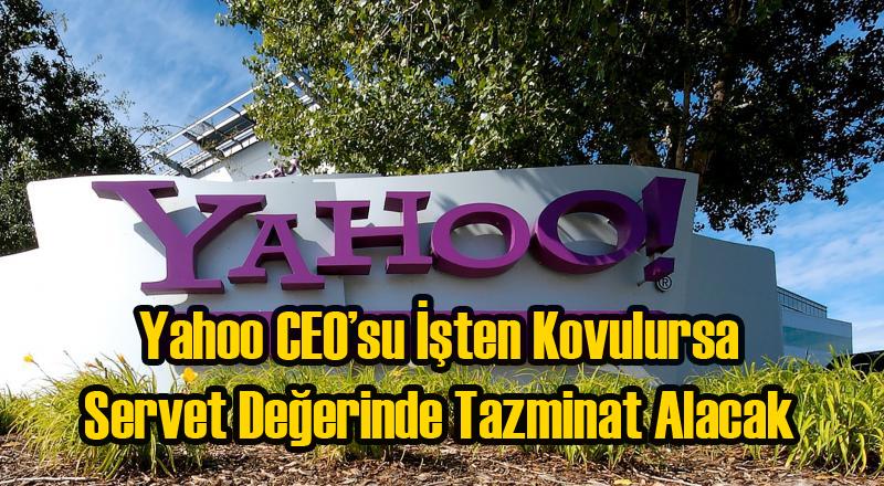 Yahoo'nun CEO'su Şirketten Kovulursa Servet Kazanacak