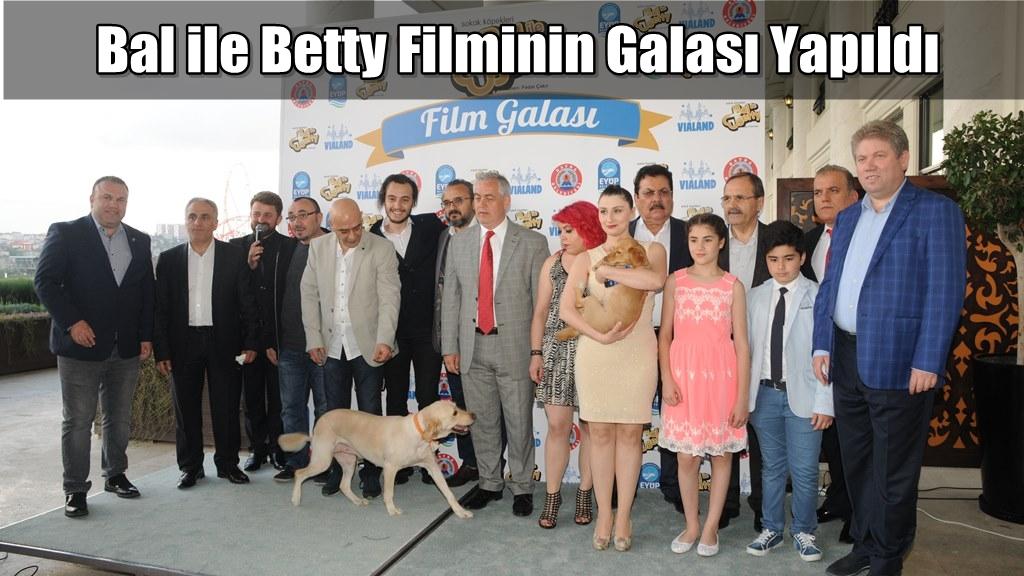 Bal ile Betty Filminin Galası Yapıldı