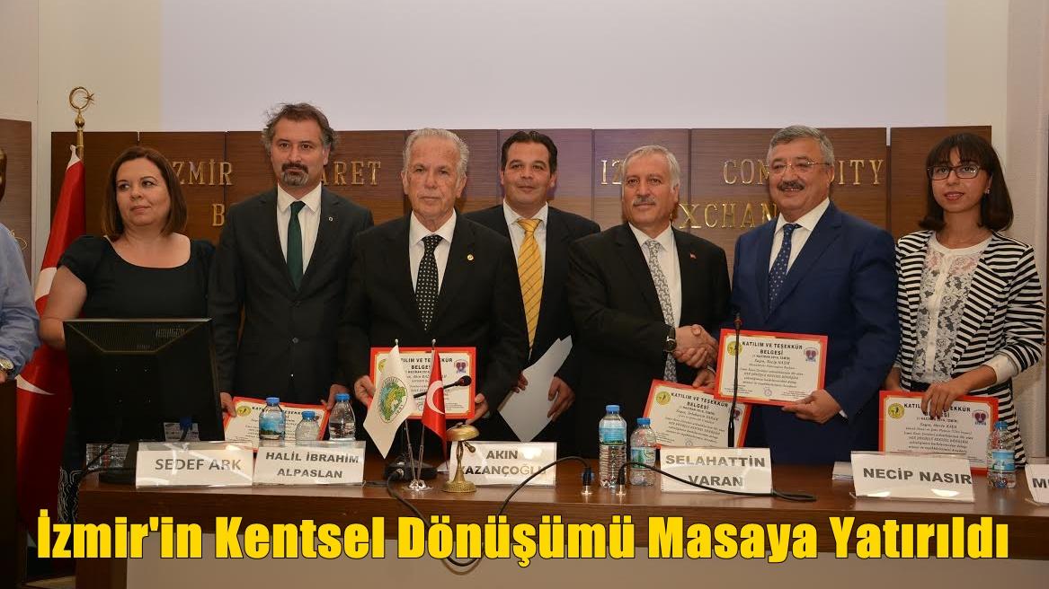 İzmir'in Kentsel Dönüşümü Masaya Yatırıldı