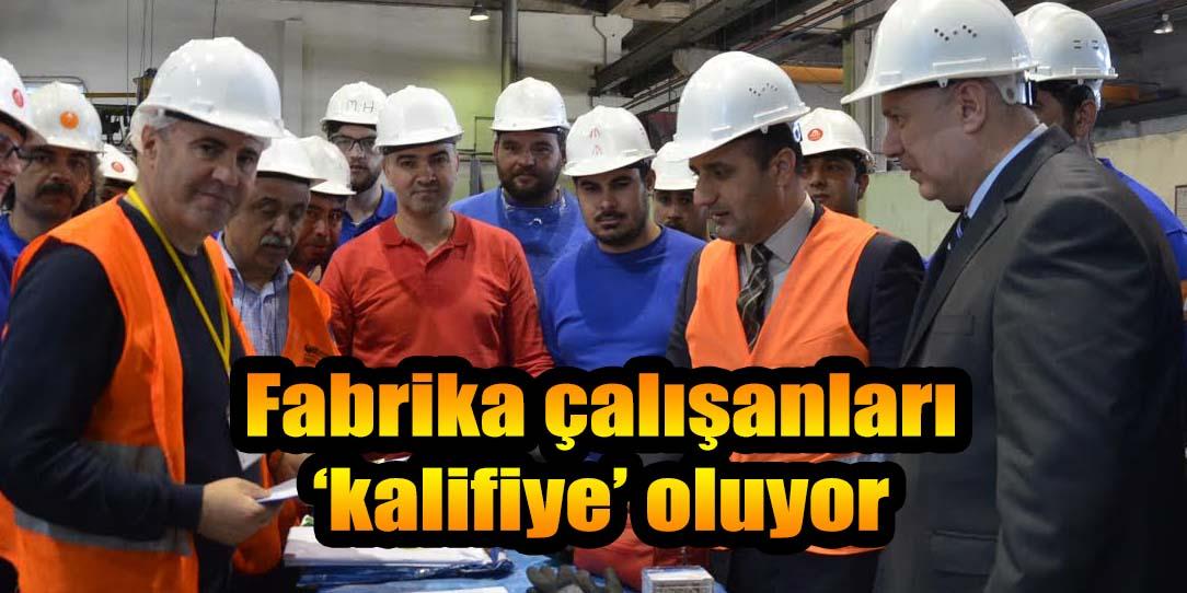 Fabrika çalışanları 'kalifiye' oluyor