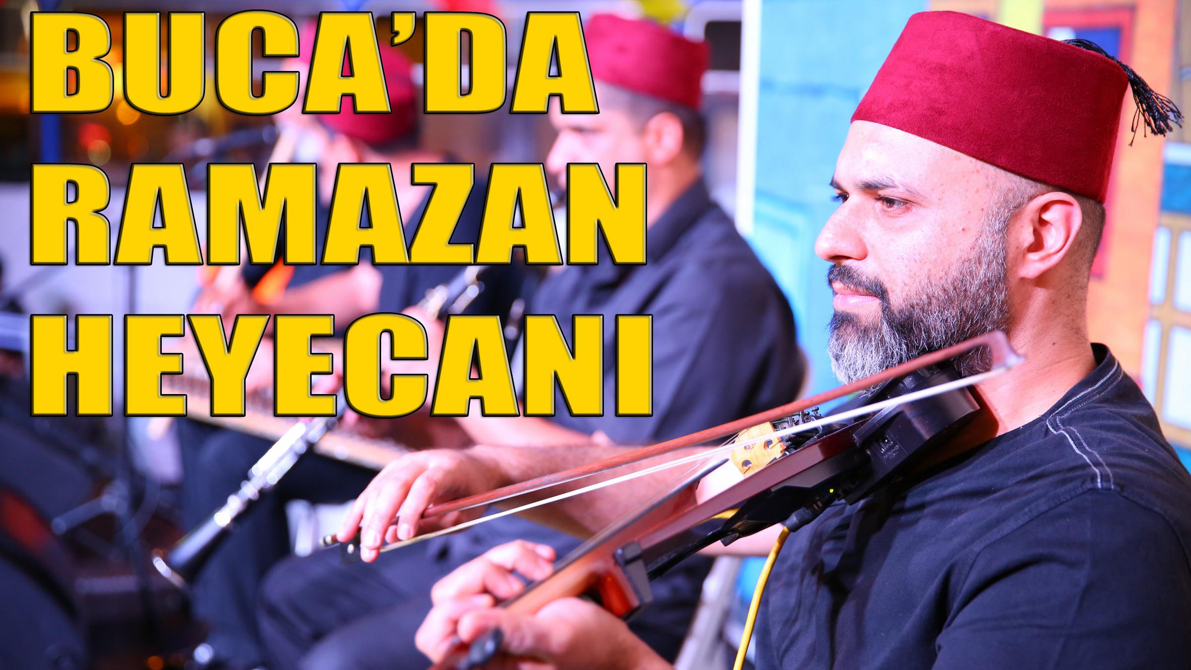Buca'yı Ramazan Heyecanı Sardı