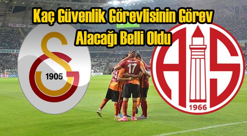 Galatasaray Antalyaspor Maçına Büyük Güvenlik