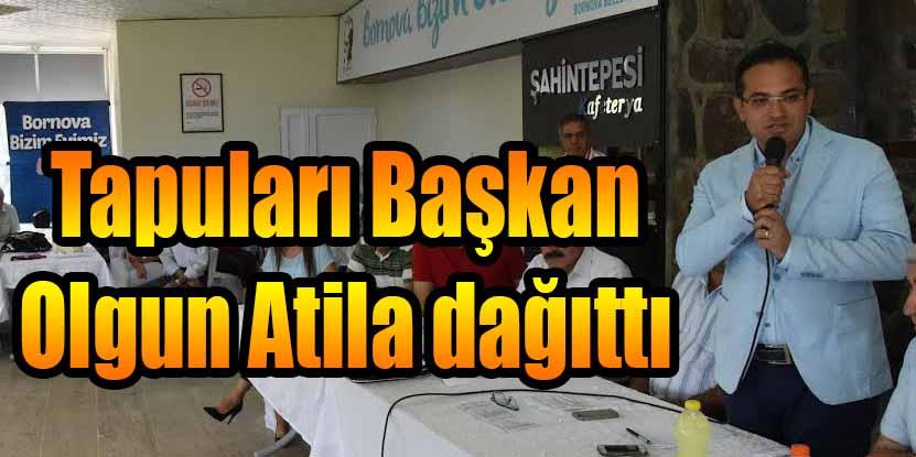 Tapuları Başkan Olgun Atila dağıttı