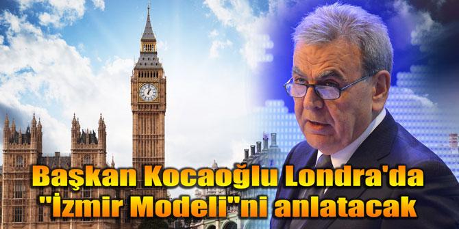 """Başkan Kocaoğlu Londra'da """"İzmir Modeli""""ni anlatacak"""