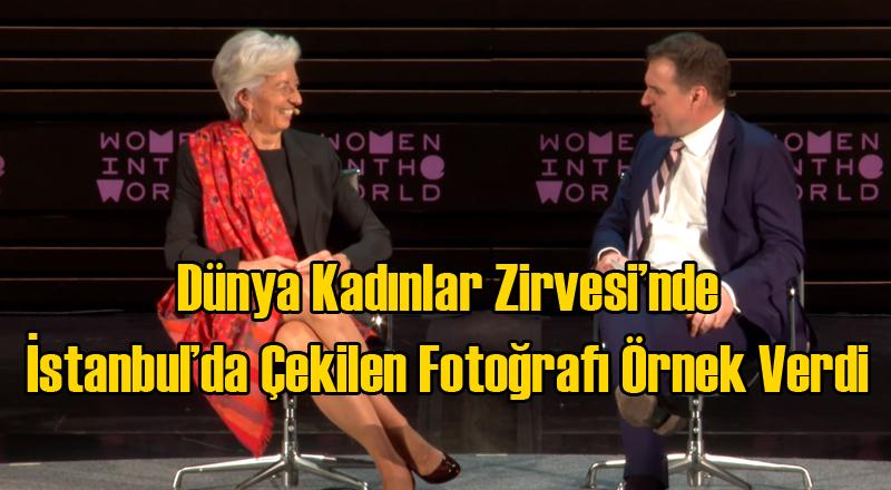IMF Başkanı İstanbul'da Çekilen Fotoğrafla Örnek Verdi