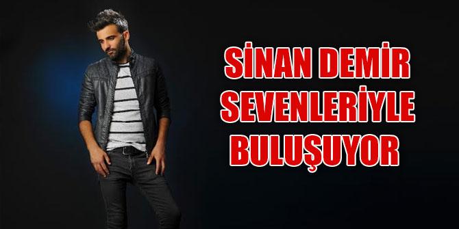 SİNAN DEMİR SEVENLERİYLE BULUŞUYOR