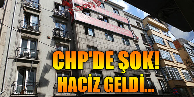 CHP'ye haciz şoku