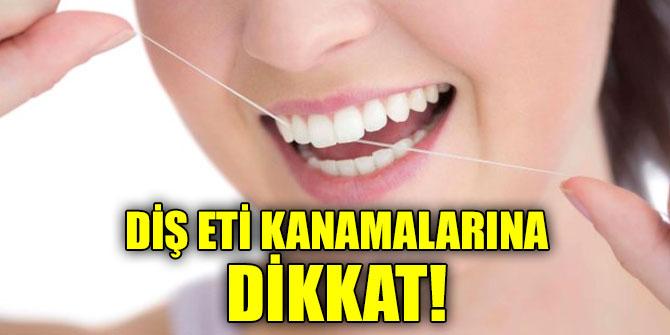 Diş eti kanamalarına dikkat!