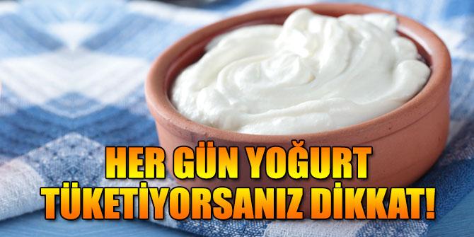 Her gün yoğurt tüketiyorsanız dikkat!