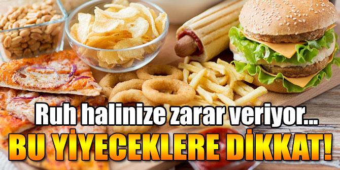 Bu yiyeceklere dikkat!