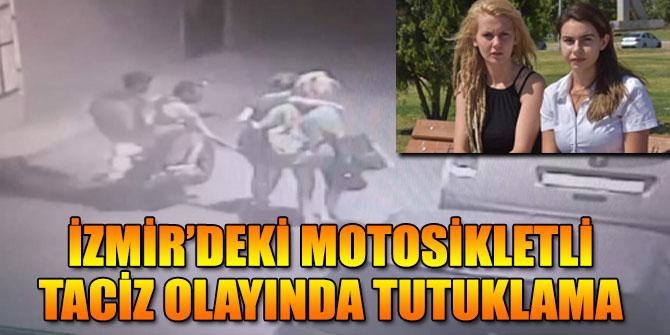 İzmir'deki motosikletli taciz olayında tutuklama