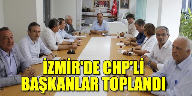 İzmir'de CHP'li başkanlar toplandı