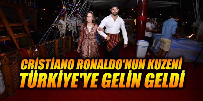 Cristiano Ronaldo'nun kuzeni Türkiye'ye gelin geldi