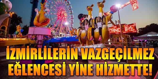 İzmirlilerin vazgeçilmez eğlencesi yine hizmette