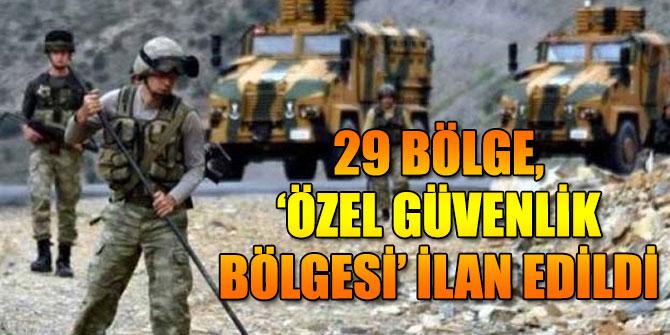29 bölge, 'Özel Güvenlik Bölgesi' ilan edildi