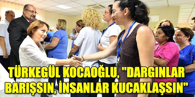 """Türkegül Kocaoğlu, """"Dargınlar barışsın, insanlar kucaklaşsın"""""""