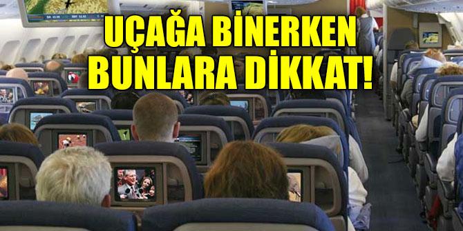 Uçağa binerken bunlara dikkat!