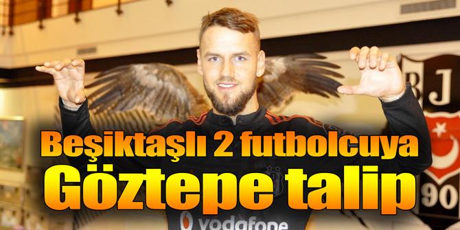 Beşiktaşlı 2 futbolcuya Göztepe talip