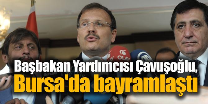 Başbakan Yardımcısı Çavuşoğlu, Bursa'da bayramlaştı