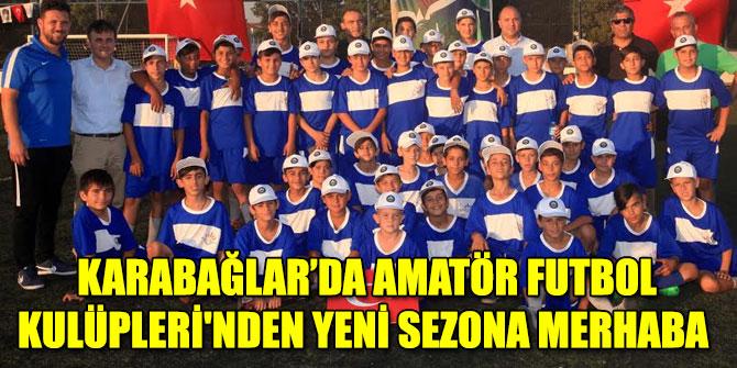 Karabağlar'da Amatör Futbol Kulüpleri'nden yeni sezona merhaba