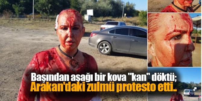 """Başından aşağı bir kova """"kan"""" döktü; Arakan'daki zulmü protesto etti.."""