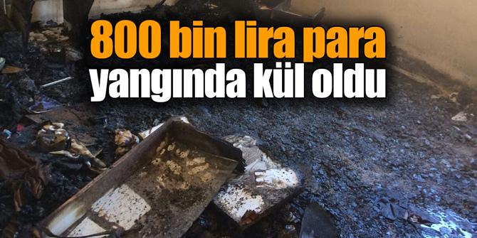 800 bin lira para yangında kül oldu