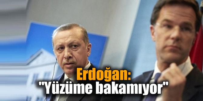 """Erdoğan: """"Yüzüme bakamıyor"""""""