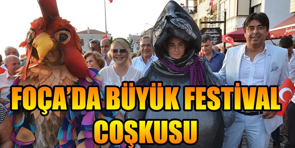 FOÇA'DA BÜYÜK FESTİVAL COŞKUSU
