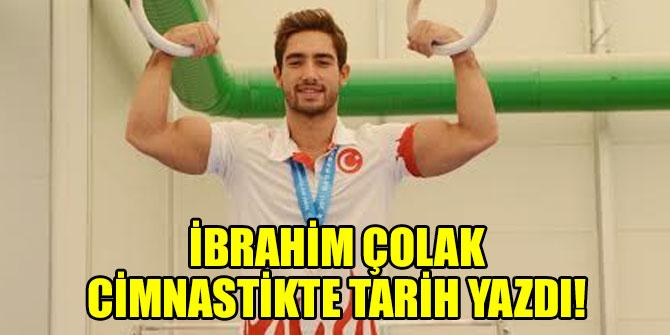 İbrahim Çolak cimnastikte tarih yazdı!