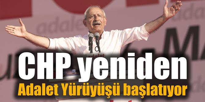 CHP yeniden Adalet Yürüyüşü başlatıyor