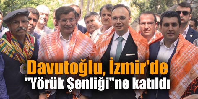 """Davutoğlu, İzmir'de """"Yörük Şenliği""""ne katıldı"""