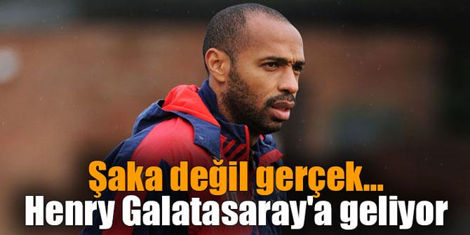 Şaka değil gerçek... Henry Galatasaray'a geliyor
