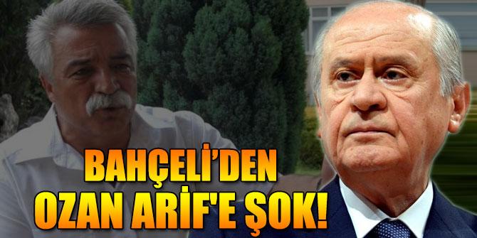 Bahçeli'den Ozan Arif'e şok!