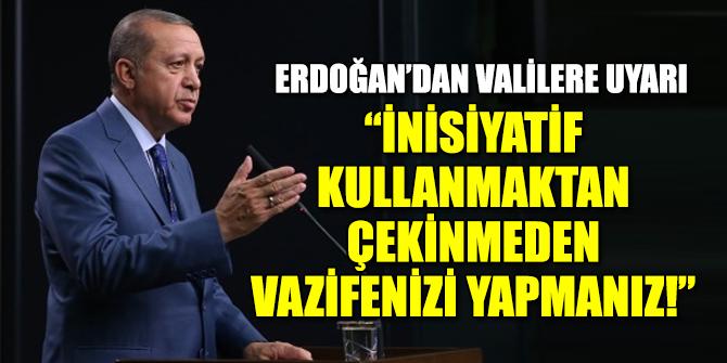 Cumhurbaşkanı Erdoğan'dan valilere önemli uyarı
