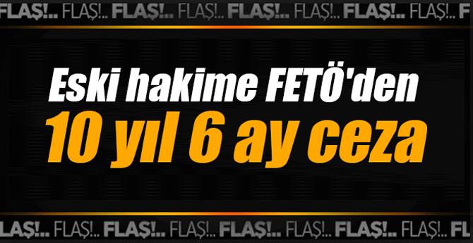 İzmir'de eski hakime FETÖ'den 10 yıl 6 ay ceza