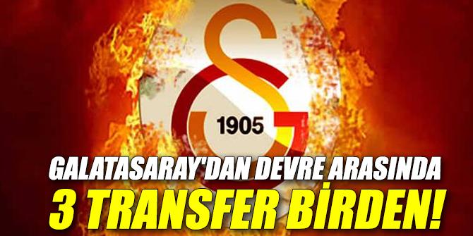 Galatasaray'dan devre arasında 3 transfer birden!