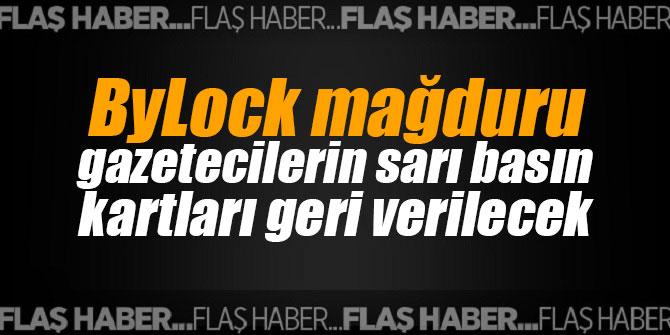 ByLock mağduru gazetecilerin sarı basın kartları geri verilecek