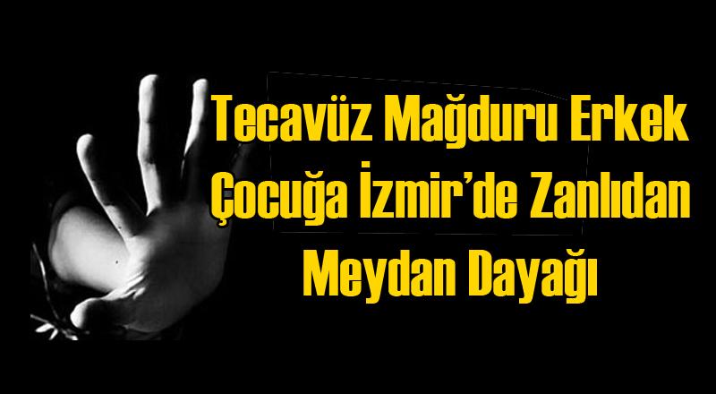 İzmir'de Tecavüz Mağduru Çocuğa Şüpheli ve Ailesinden Dayak