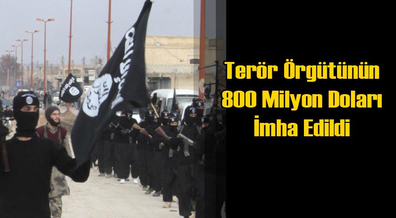 Terör Örgütü IŞİD'in 800 Milyon Dolarını İmha Ettiler