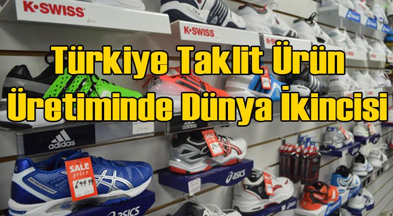 Türkiye Taklit Ürün Üretiminde Dünya İkincisi