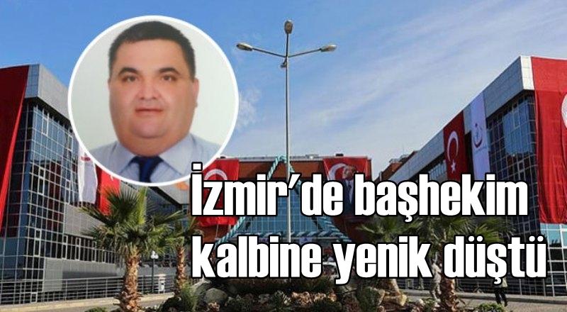 İzmir'de Başhekim Kalbine Yenik Düştü