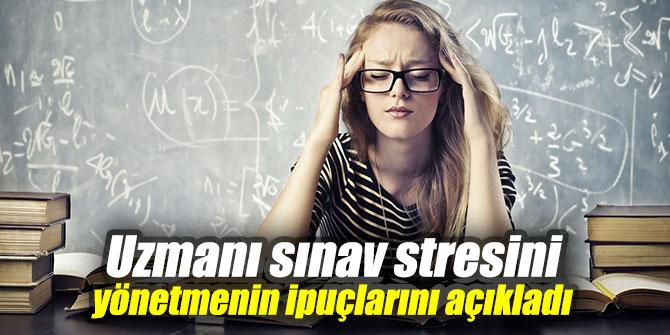 Uzmanı sınav stresini yönetmenin ipuçlarını açıkladı