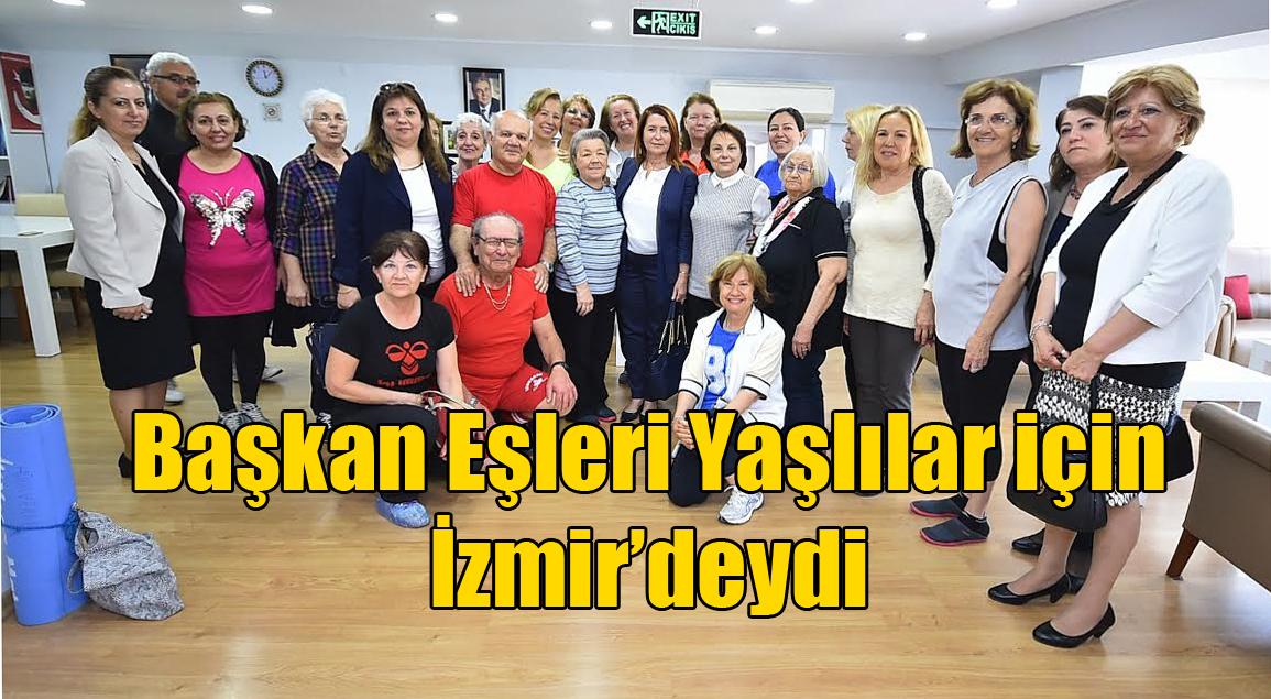 Başkan Eşleri Yaşlılar için İzmir'deydi