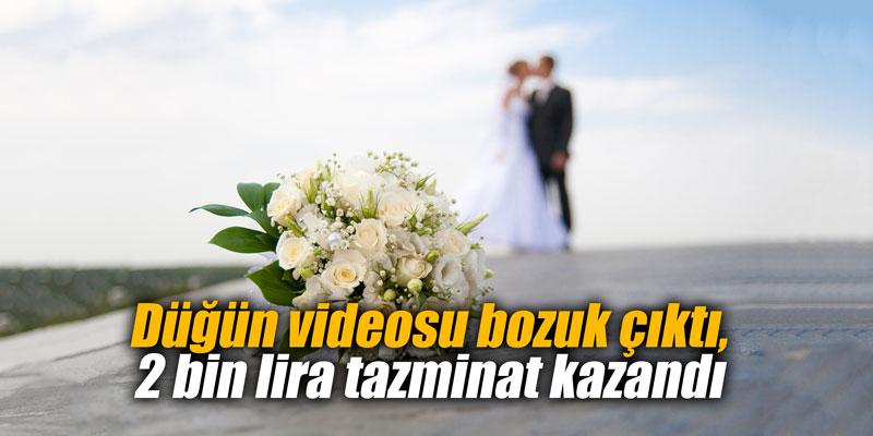 Düğün videosu bozuk çıktı, 2 bin lira tazminat kazandı