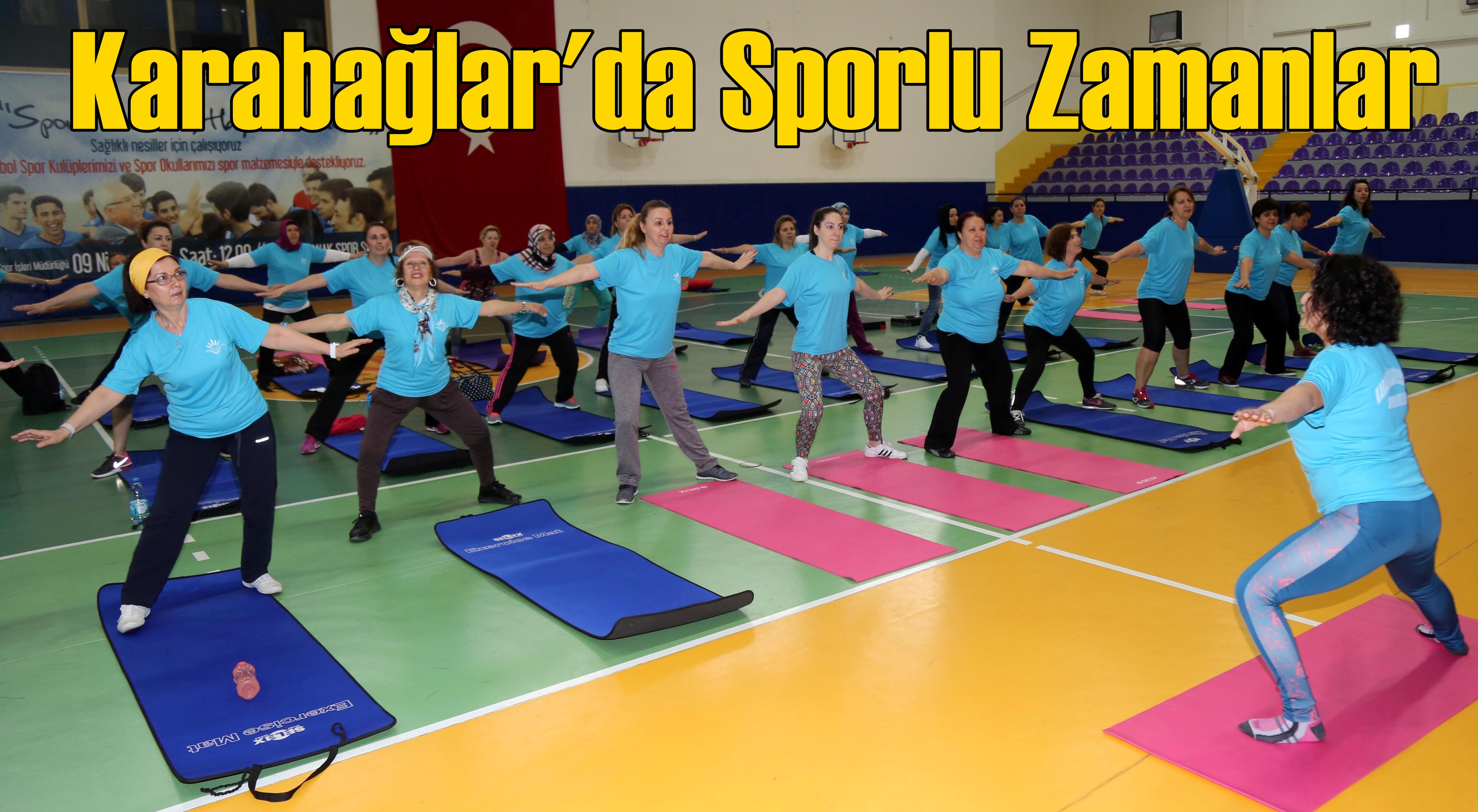 Karabağlar Belediyesi'nden Kadınlara Spor Fırsatı